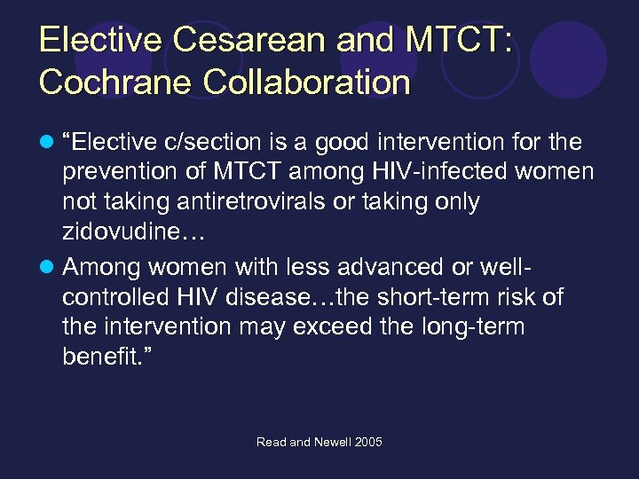 "Elective Cesarean and MTCT: Cochrane Collaboration l ""Elective c/section is a good intervention for"