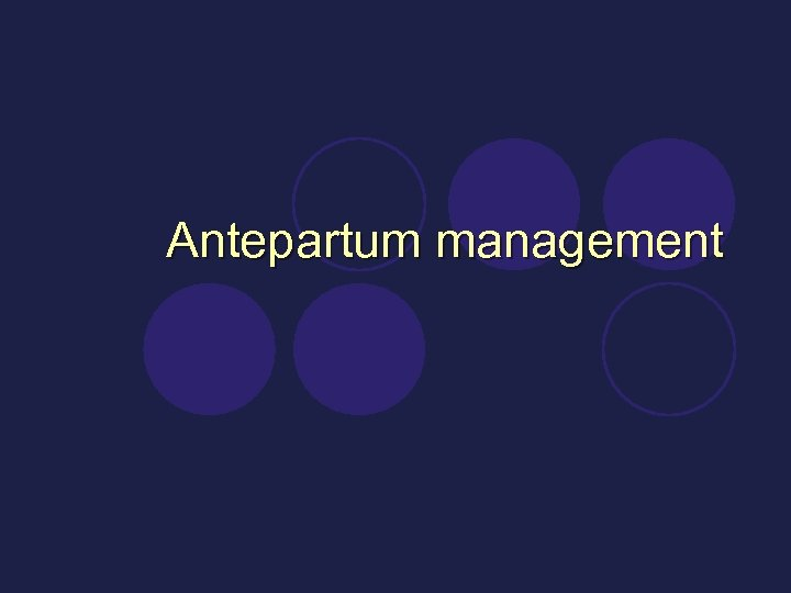 Antepartum management