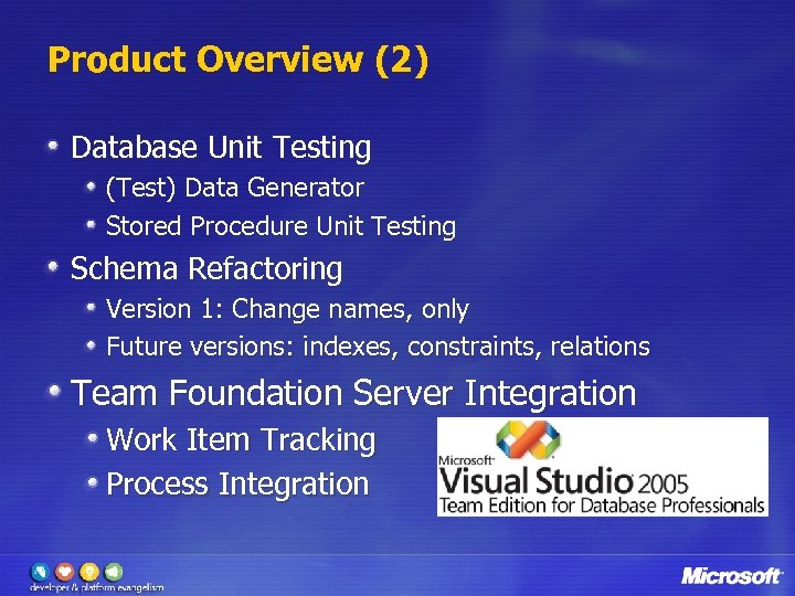 Product Overview (2) Database Unit Testing (Test) Data Generator Stored Procedure Unit Testing Schema