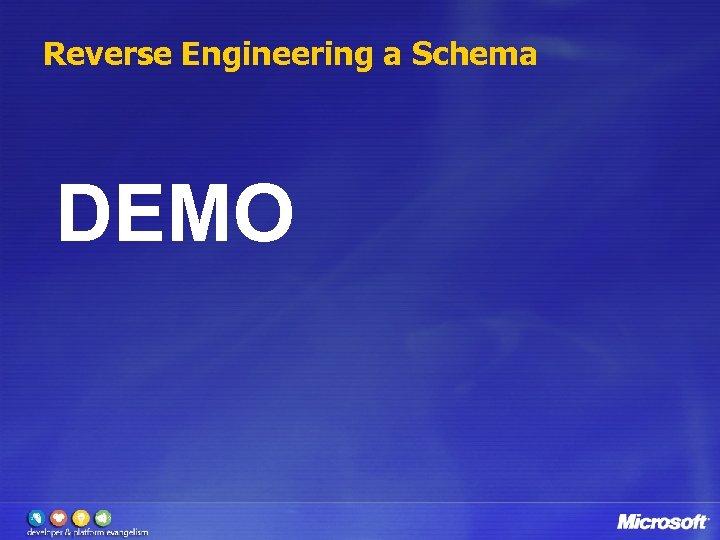 Reverse Engineering a Schema DEMO
