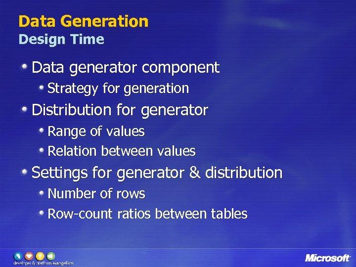 Data Generation Design Time Data generator component Strategy for generation Distribution for generator Range