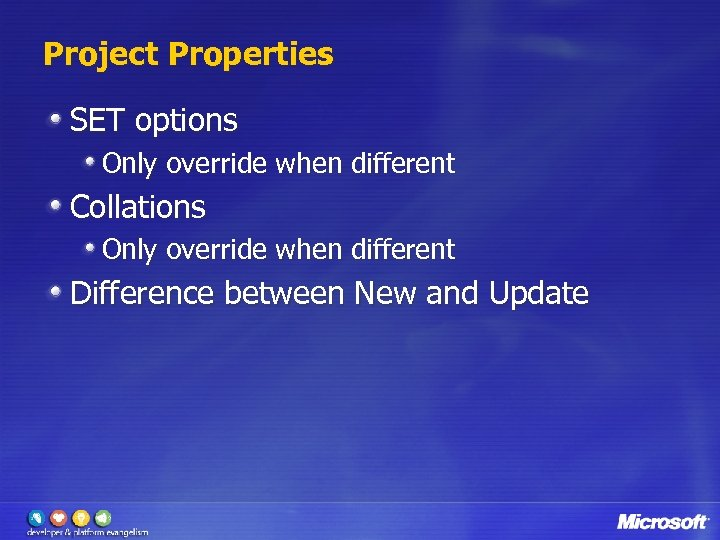 Project Properties SET options Only override when different Collations Only override when different Difference