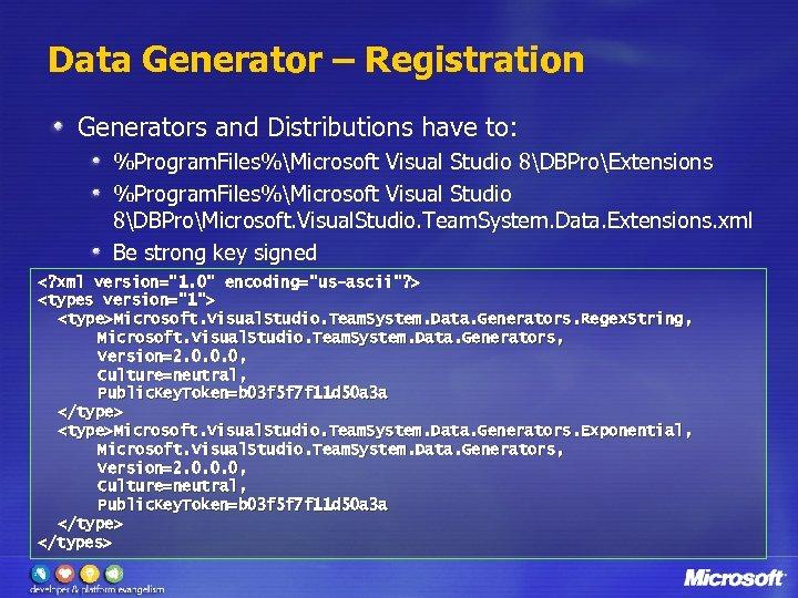 Data Generator – Registration Generators and Distributions have to: %Program. Files%Microsoft Visual Studio 8DBProExtensions