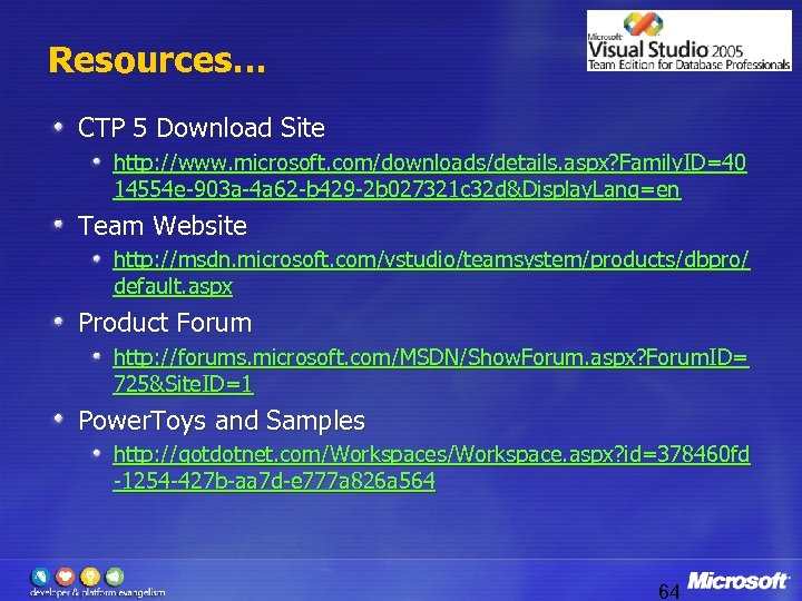 Resources… CTP 5 Download Site http: //www. microsoft. com/downloads/details. aspx? Family. ID=40 14554 e-903
