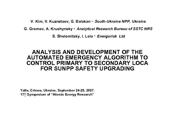 V. Kim, V. Kuznetsov, G. Balakan ‑ South-Ukraine NPP, Ukraine G. Gromov, A. Krushynsky