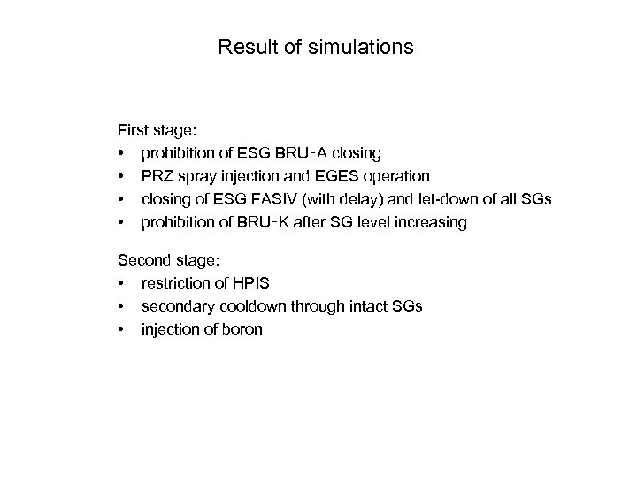 Result of simulations First stage: • prohibition of ESG BRU‑A closing • PRZ spray