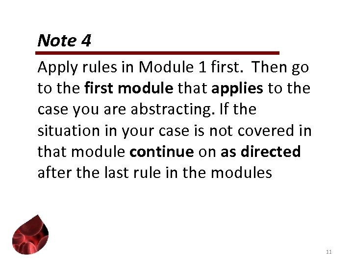 Note 4 Apply rules in Module 1 first. Then go to the first module