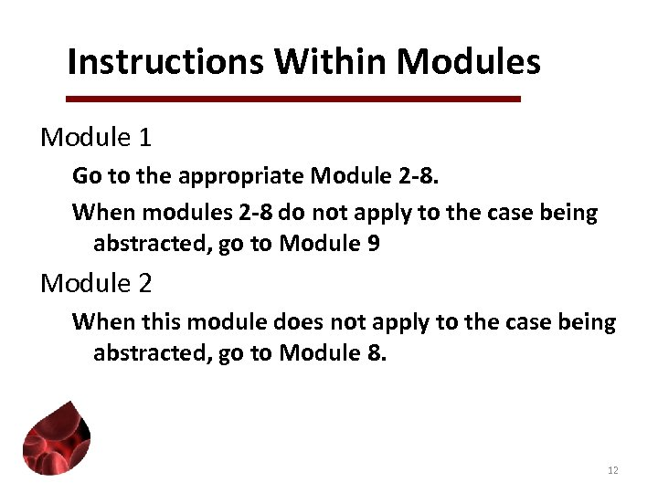 Instructions Within Modules Module 1 Go to the appropriate Module 2 -8. When modules