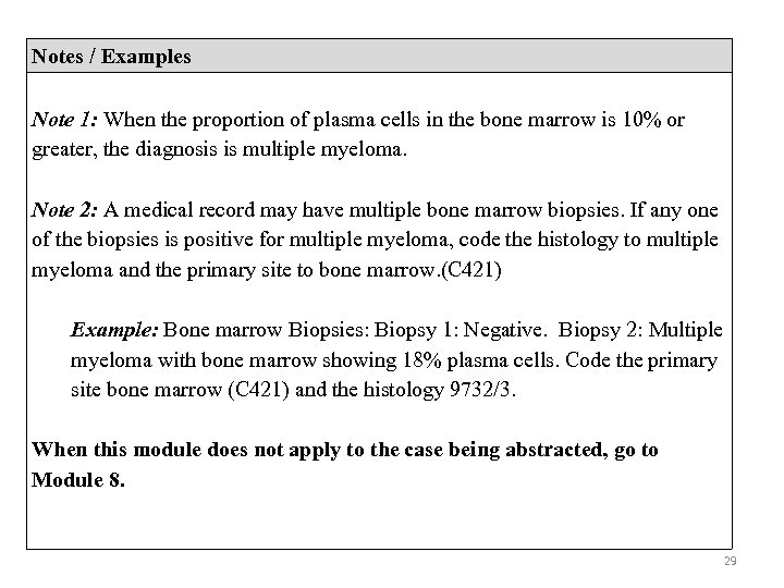 Notes / Examples Note 1: When the proportion of plasma cells in the bone