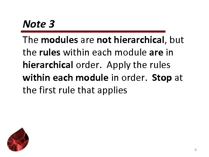 Note 3 The modules are not hierarchical, but the rules within each module are