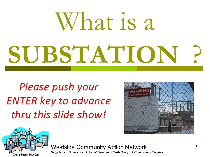 What is a SUBSTATION ? Please push your ENTER key to advance thru this