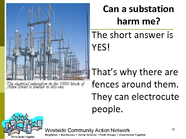 Can a substation harm me? The short answer is YES! . The electrical substation