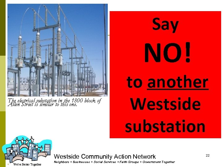 Say . NO! The electrical substation in the 1800 block of Allen Street is