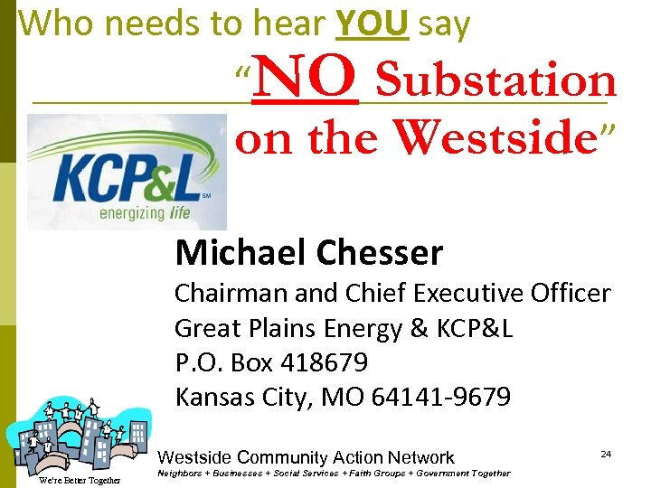 """Who needs to hear YOU say """"NO Substation on the Westside"""" Michael Chesser Chairman"""