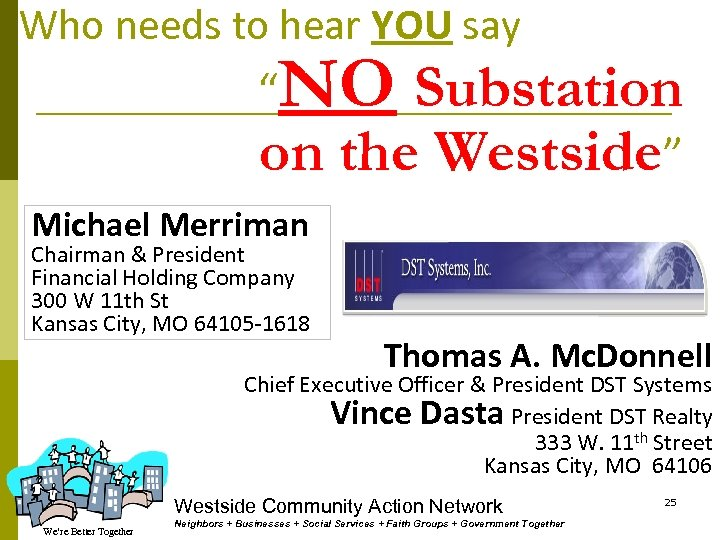 """Who needs to hear YOU say """"NO Substation on the Westside"""" Michael Merriman Chairman"""