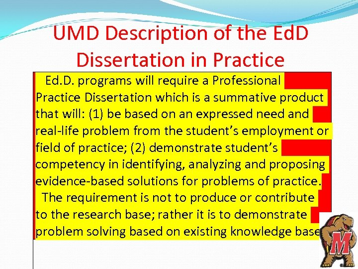 UMD Description of the Ed. D Dissertation in Practice Ed. D. programs will require
