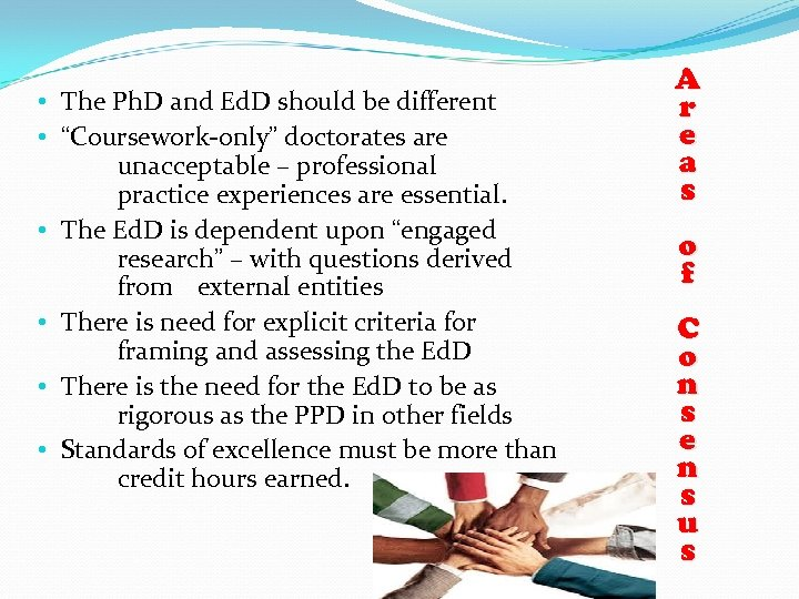 """• The Ph. D and Ed. D should be different • """"Coursework-only"""" doctorates"""