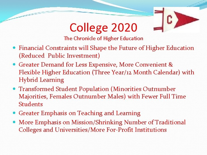 College 2020 The Chronicle of Higher Education Financial Constraints will Shape the Future of