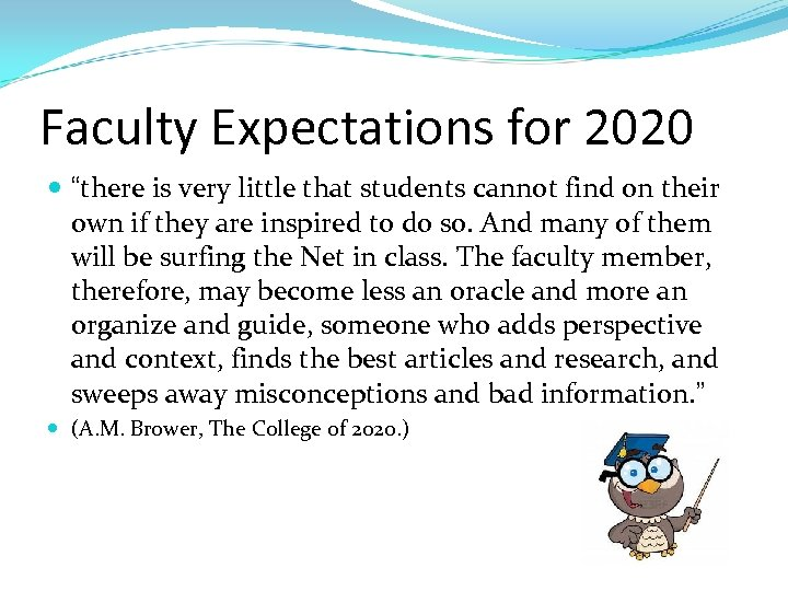 """Faculty Expectations for 2020 """"there is very little that students cannot find on their"""
