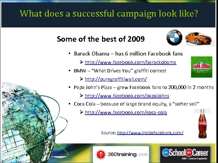 What does a successful campaign look like? Some of the best of 2009 •