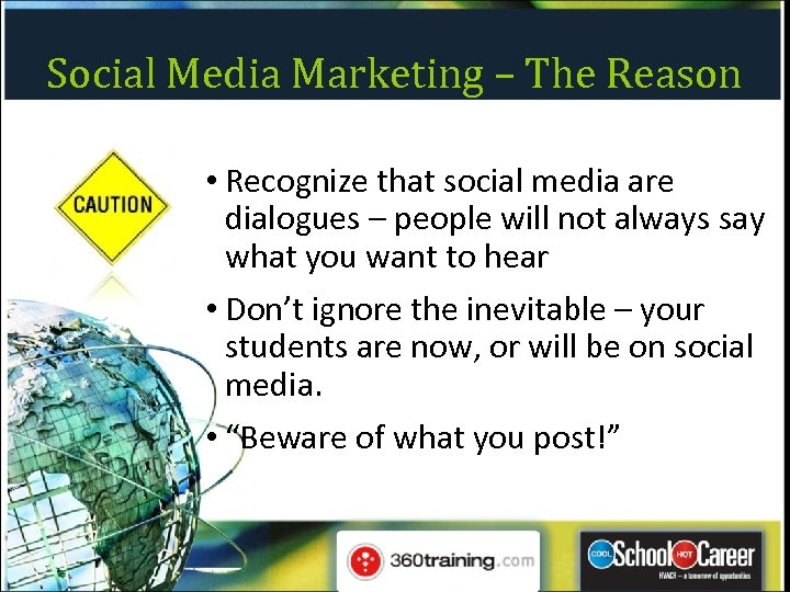 Social Media Marketing – The Reason • Recognize that social media are dialogues –