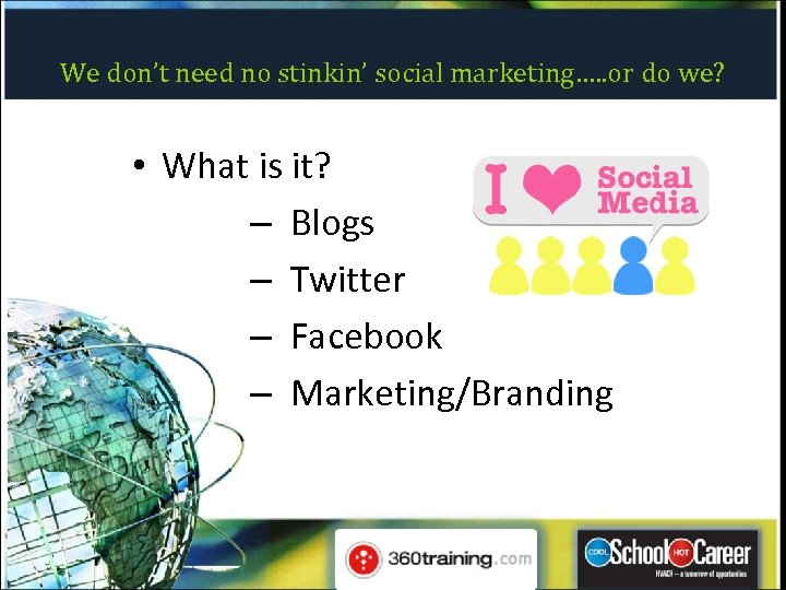 We don't need no stinkin' social marketing…. . or do we? • What is