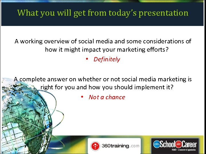 What you will get from today's presentation A working overview of social media and