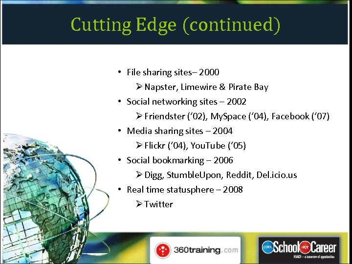 Cutting Edge (continued) • File sharing sites– 2000 Ø Napster, Limewire & Pirate Bay