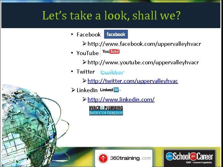 Let's take a look, shall we? • Facebook Ø http: //www. facebook. com/uppervalleyhvacr •