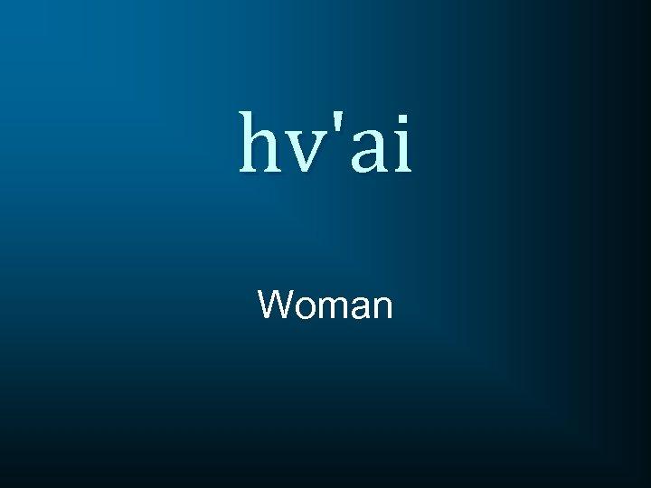hv'ai Woman