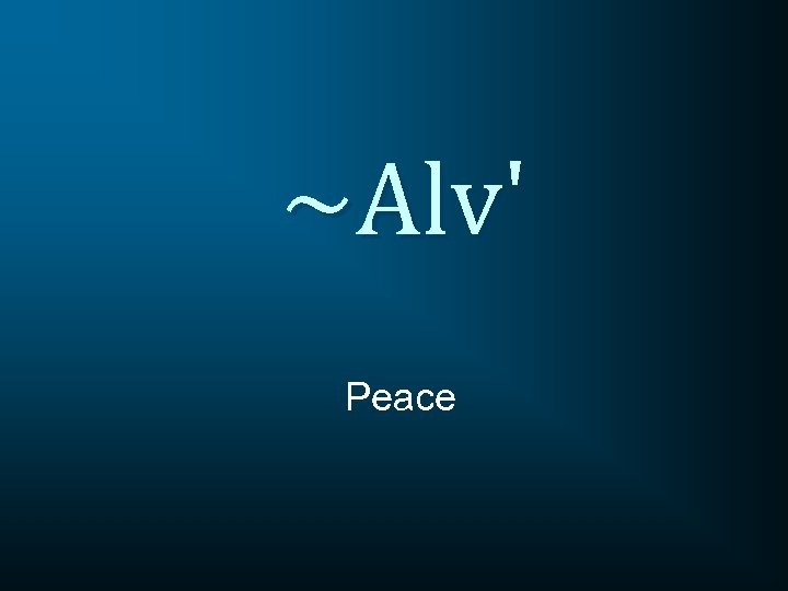 ~Alv' Peace
