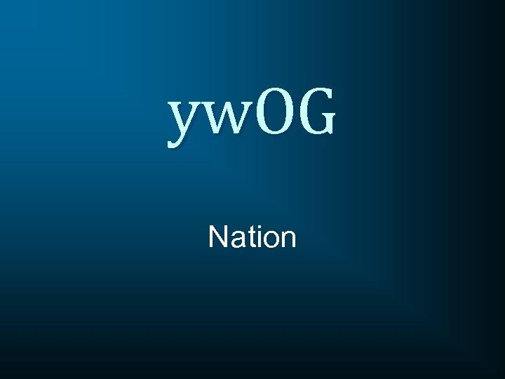 yw. OG Nation