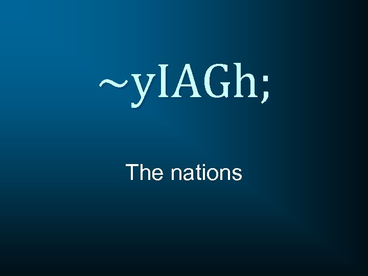 ~y. IAGh; The nations