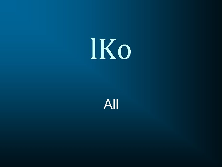 l. Ko All
