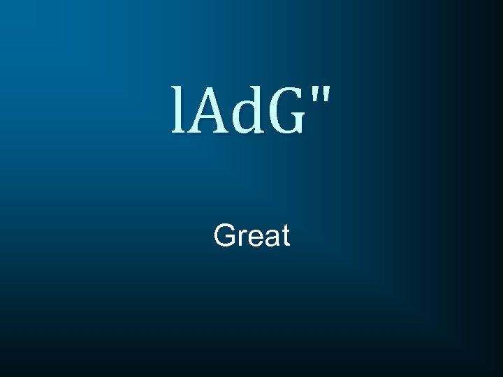 l. Ad. G
