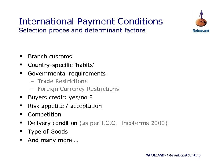 International Payment Conditions Selection proces and determinant factors § Branch customs § Country-specific 'habits'