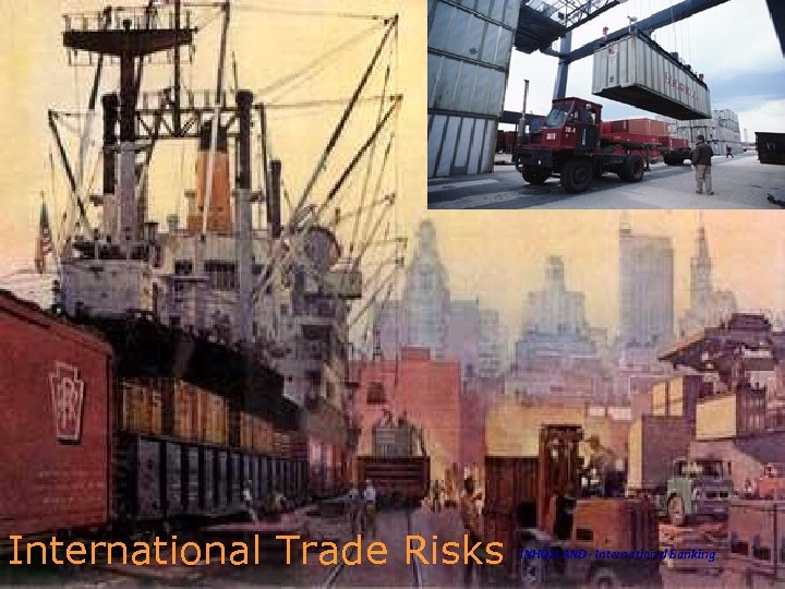International Trade Risks INHOLLAND - International Banking