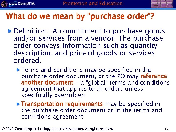 "Promotion and Education What do we mean by ""purchase order""? Definition: A commitment to"