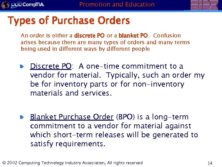 Promotion and Education Types of Purchase Orders An order is either a discrete PO
