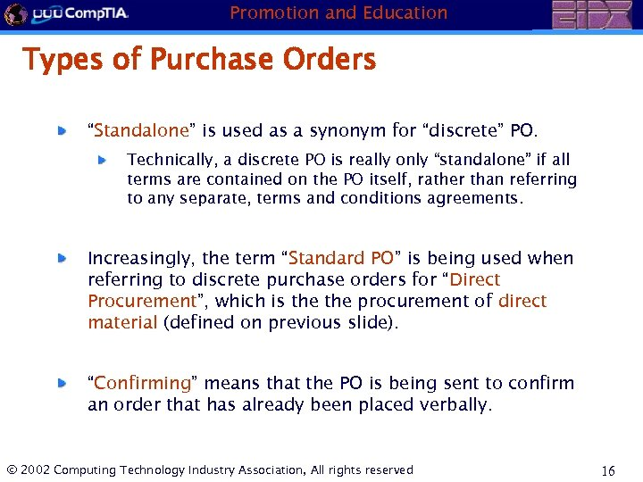 "Promotion and Education Types of Purchase Orders ""Standalone"" is used as a synonym for"