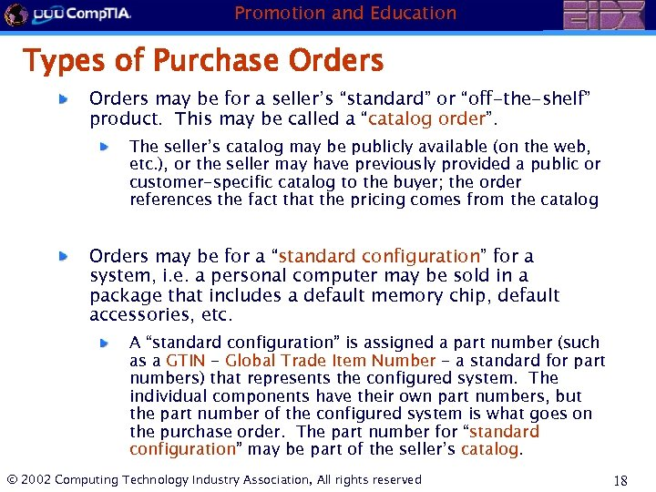 "Promotion and Education Types of Purchase Orders may be for a seller's ""standard"" or"