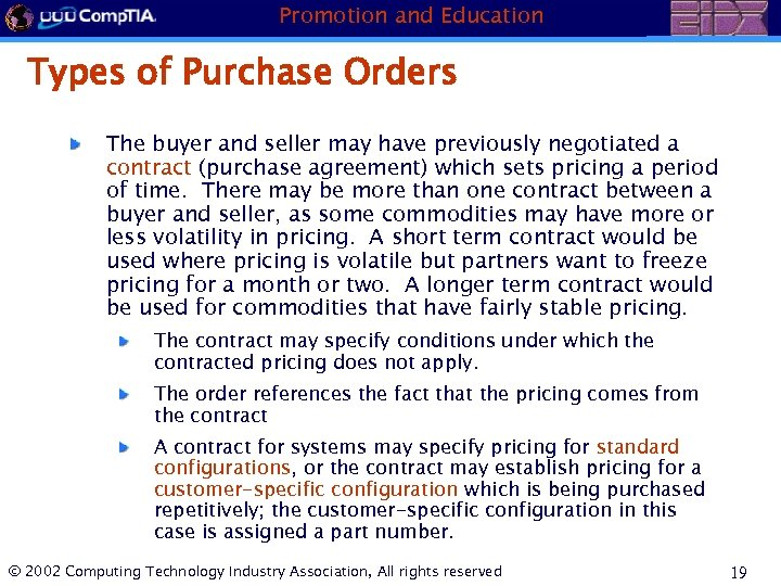 Promotion and Education Types of Purchase Orders The buyer and seller may have previously