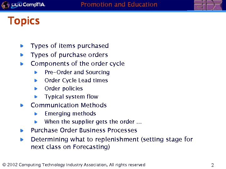 Promotion and Education Topics Types of items purchased Types of purchase orders Components of