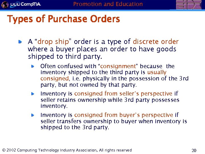 "Promotion and Education Types of Purchase Orders A ""drop ship"" order is a type"