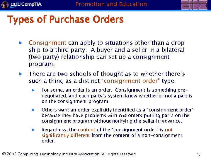 Promotion and Education Types of Purchase Orders Consignment can apply to situations other than