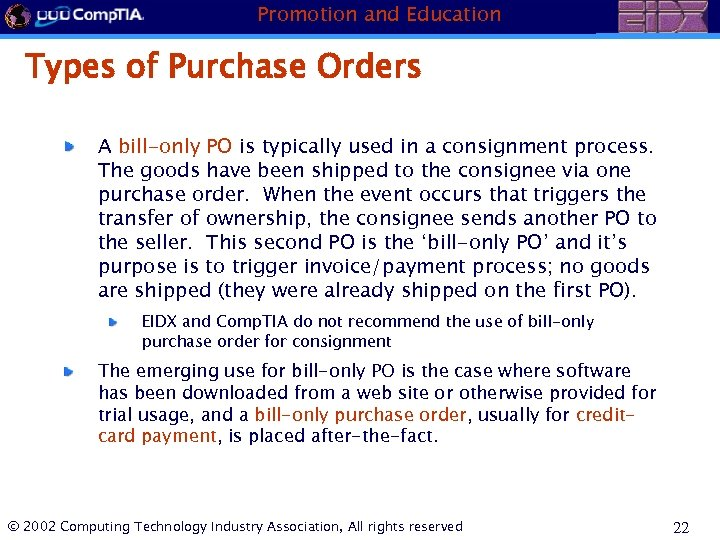 Promotion and Education Types of Purchase Orders A bill-only PO is typically used in