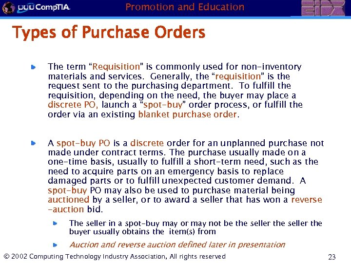 "Promotion and Education Types of Purchase Orders The term ""Requisition"" is commonly used for"
