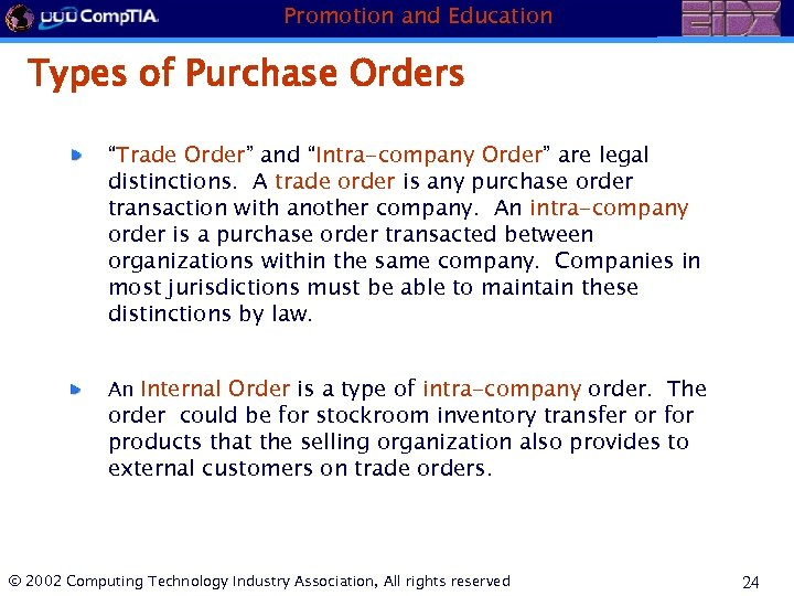 "Promotion and Education Types of Purchase Orders ""Trade Order"" and ""Intra-company Order"" are legal"
