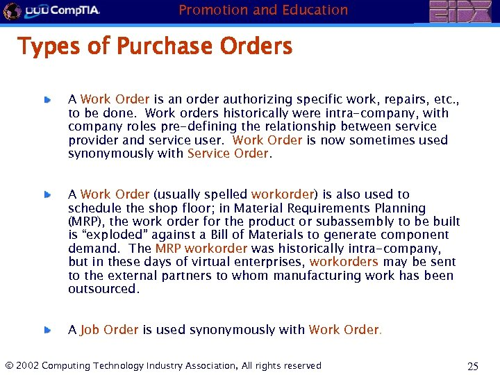 Promotion and Education Types of Purchase Orders A Work Order is an order authorizing