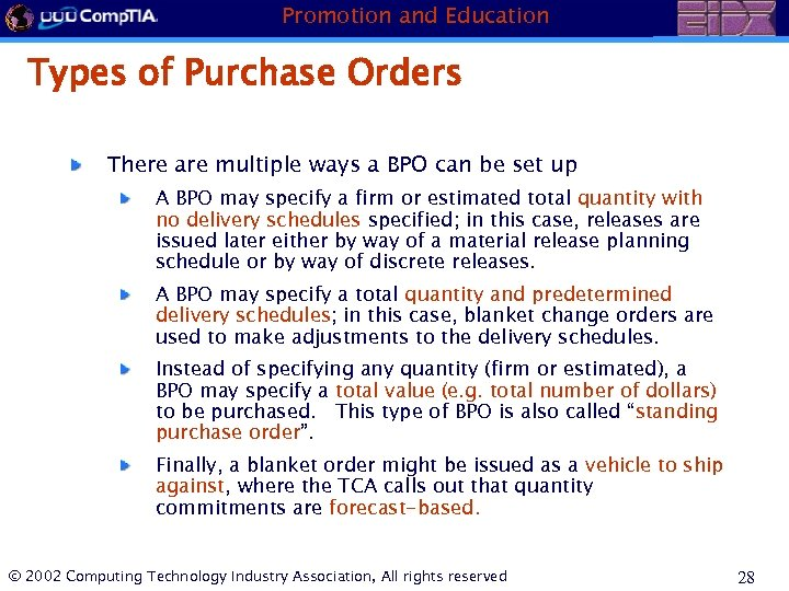 Promotion and Education Types of Purchase Orders There are multiple ways a BPO can